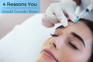 4 reasons to consider botox